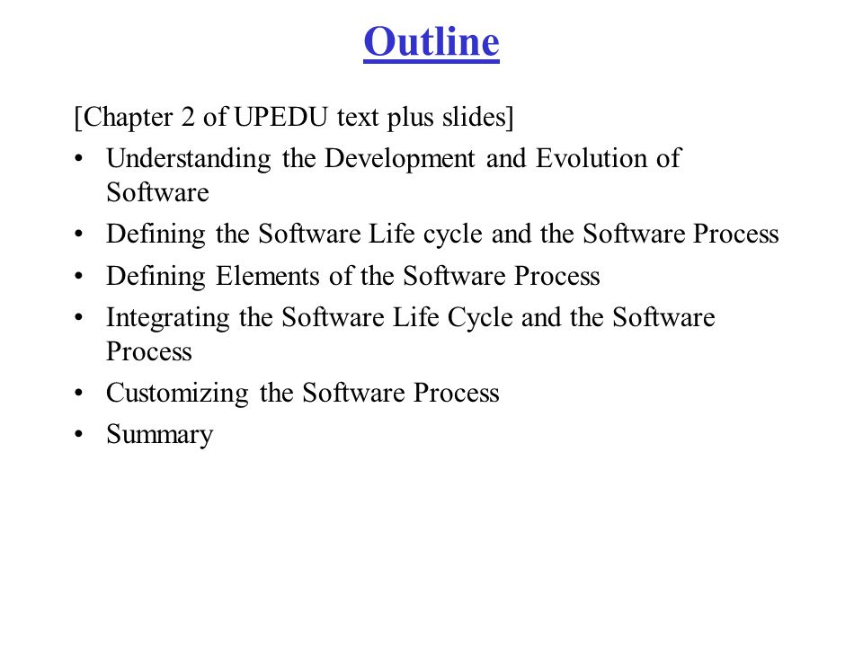 Outline [Chapter 2 of UPEDU text plus slides]